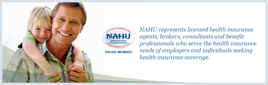 NAHU Represents licensed health insurance agents.